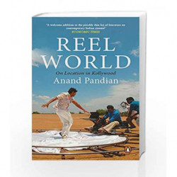 Reel World: On Location in Kollywood by Anand Pandian Book-9780143428862