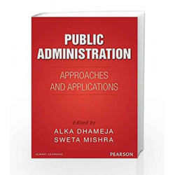 Public Administration In India: Approaches and Applications by Dhameja/Mishra Book-9789332555075