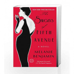 The Swans of Fifth Avenue by Melanie Benjamin Book-9780345528704