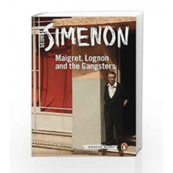Maigret, Lognon and the Gangsters (Inspector Maigret) by Simenon, Georges Book-9780241250662