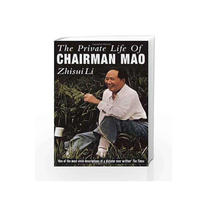 Private Life Of Chairman Mao: The Memoirs of Maos Personal Physician