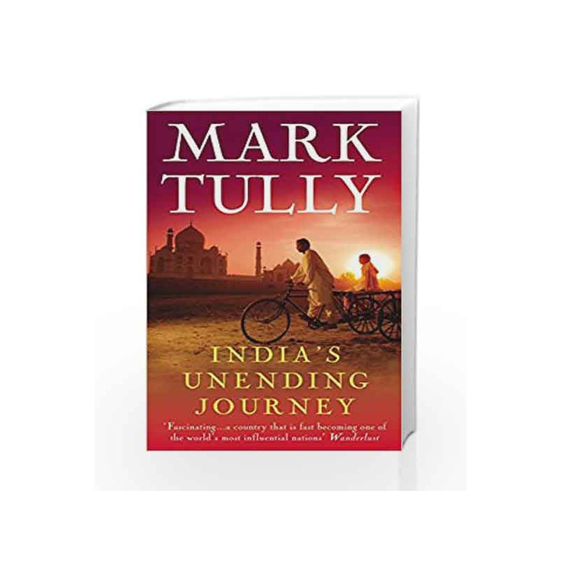 India's Unending Journey: Finding balance in a time of change by Mark  Tully-Buy Online India's Unending Journey: Finding balance in a time of  change