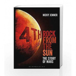 4th Rock from the Sun: The Story of Mars by Nicky Jenner Book-9781472922502