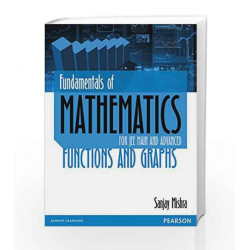 Fundamentals of Mathematics Functions &: Functions and Graphs by Mishra Book-9789332556584