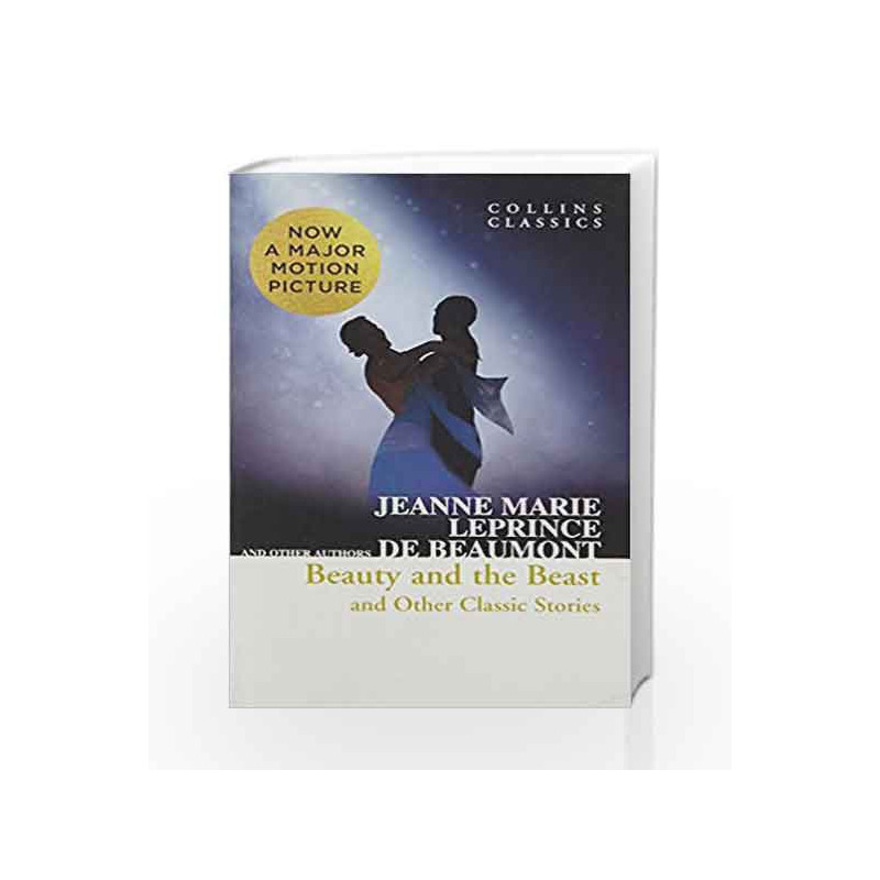 Beauty and the Beast and Other Classic Stories (Collins Classics) by Jeanne Marie Leprince de Beaumont Book-9780008238605