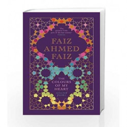 The Colours of My Heart: Selected Poems by Faiz, Faiz Ahmed Book-9780670086054