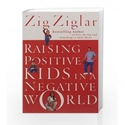 Raising Positive Kids in a Negative World by Zig Ziglar Book-9781404105720
