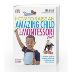 How To Raise An Amazing Child the Montessori Way, 2nd Edition by Tim Seldin Book-9780241286265