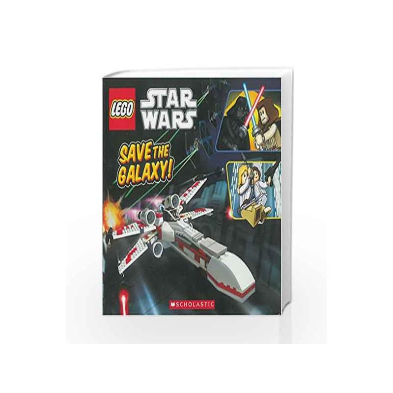 Lego City Save The Galaxy Lego Star Wars By Scholastic Buy