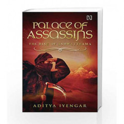 Palace of Assassins: The Rise of Ashwatthama by Aditya Iyengar Book-9789351950820