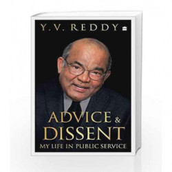 Advice and Dissent: My Life in Public Service by Y V REDDY Book-9789352643004