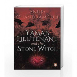 Yama                  s Lieutenant and the Stone Witch by Anuja Chandramouli Book-9780143428503