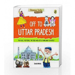 Discover India: Off to Uttar Pradesh by Sonia Mehta Book-9780143440734