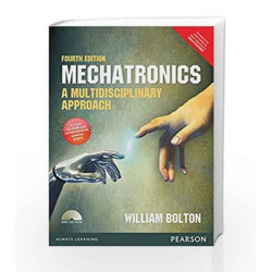 Mechatronics (Anna University): A Multidisciplinary Approach by William Bolton Book-9789332574038