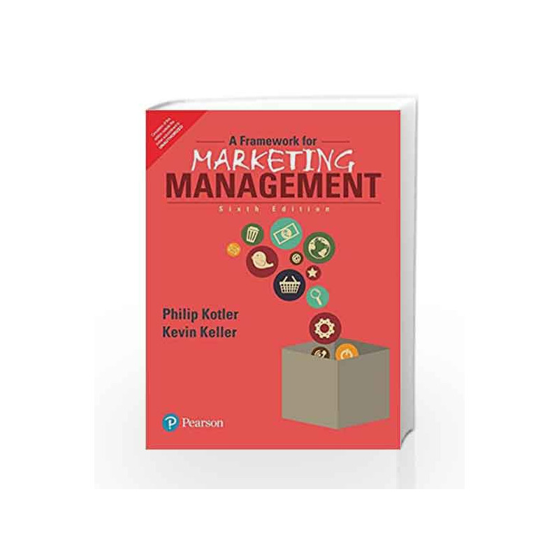 A Framework for Marketing Management 6/e by Kotler/Keller-Buy Online A  Framework for Marketing Management 6/e Book at Best Price in