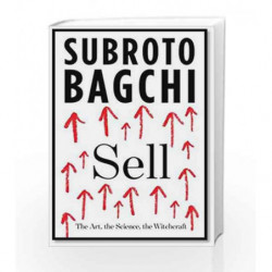 Sell: The Art, the Science, the Witchcraft by Subroto Bagchi Book-9789350095829