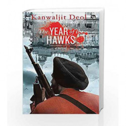 The Year of the Hawks: A Novel by Kanwaljit Deol Book-9789386582157