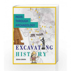 India Through Archaeology: Excavating History by Devika Cariapa Book-9789350468401