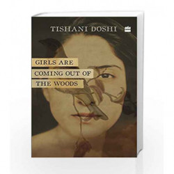 Girls Are Coming Out of the Woods by Tishani Doshi Book-9789352772742