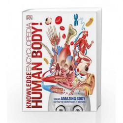 Knowledge Encyclopedia Human Body! by DK Book-9780241286852