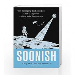 Soonish by Kelly Weinersmith Book-9781846148996