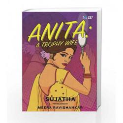 Anita: A Trophy Wife by Sujatha Rangarajan Book-9789386850027
