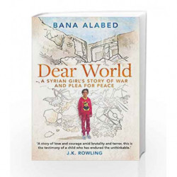 Dear World: A Syrian Girl's Story of War and Plea for Peace by Bana Alabed Book-9781471169557