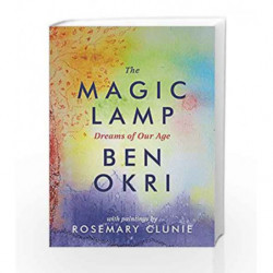 The Magic Lamp: Dreams of Our Age by Ben Okri Book-9781786694508