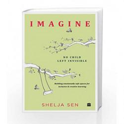 Imagine: No Child Left Invisible by Shelja Sen Book-9789352773268