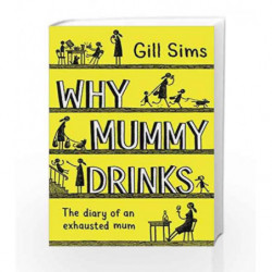 Why Mummy Drinks by Gill Sims Book-9780008237493
