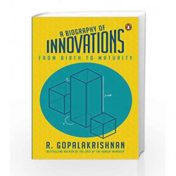 A Biography of Innovations: From Birth to Maturity by R. Gopalakrishnan Book-9780670089895