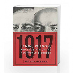 1917: Lenin, Wilson, and the Birth of the New World Disorder by Herman, Arthur Book-9780062570888