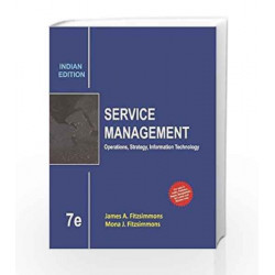 Service Management: Operations, Strategy, Information Technology by James A. Fitzsimmons Book-9789339204471