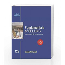Fundamental of Selling: Customers for Life through Service by Charles M. Futrell Book-9789339204686