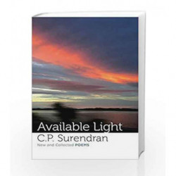 Available Light: New and Collected Poems by CP Surendran Book-9789386702807