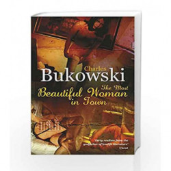 The Most Beautiful Woman in Town by Charles Bukowski Book-9780753513774
