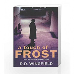 A Touch Of Frost: (DI Jack Frost Book 2) by R D Wingfield Book-9780552145558