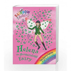 Helena the Horseriding Fairy: The Sporty Fairies Book 1 (Rainbow Magic) by Daisy Meadows Book-9781846168888