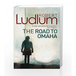 The Road to Omaha by Robert Ludlum Book-9781409118657