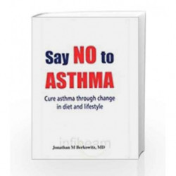 Say No to Asthma by Berkowitz,Jonathan M Book-9789380828077