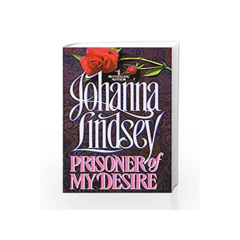 Prisoner of My Desire (Avon Historical Romance) by Johanna Lindsey-Buy  Online Prisoner of My Desire (Avon Historical Romance) Book at Best Price  in