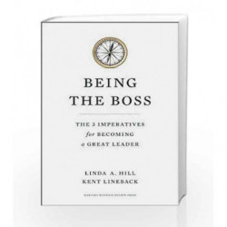Being the Boss: The 3 Imperatives for Becoming a Great Leader by Linda  A. Hill Book-9781422163894