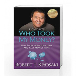 Rich Dad's Who Took My Money? (Rich Dad's (Paperback)) by Robert T. Kiyosaki Book-9781612680453