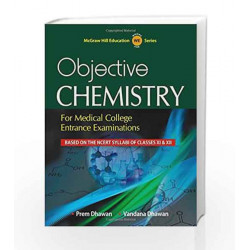 Objective Chemistry for Medical College Entrance Examinations by Prem Dhawan Book-9789339221393
