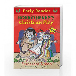 Horrid Henry's Christmas Play: Book 25 (Horrid Henry Early Reader) by Francesca Simon Book-9781444001105