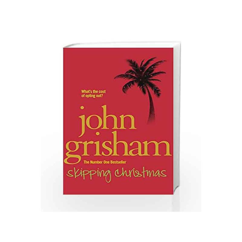 skipping christmas christmas with the kranks by john grisham book 9780099559993 - Skipping Christmas