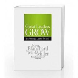 Great Leaders Grow by Ken Blanchard Book-9781609947880