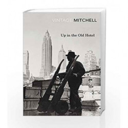 Up in the Old Hotel (Vintage Classics) by Joseph Mitchell Book-9780099561590