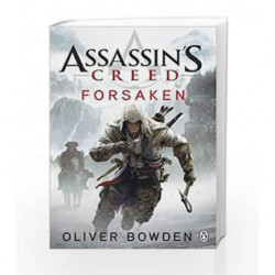 Assassin's Creed: Forsaken by Oliver Bowden Book-9780718194543