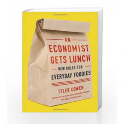 An Economist Gets Lunch: New Rules for Everyday Foodies by Tyler Cowen Book-9780525952664